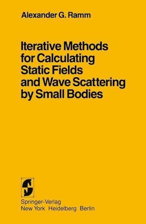Iterative Methods for Calculating Static Fields and Wave Scattering by Small Bodies