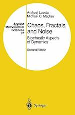 Chaos, Fractals and Noise (APPLIED MATHEMATICAL SCIENCES, nr. 97)