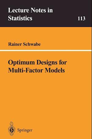 Optimum Designs for Multi-Factor Models