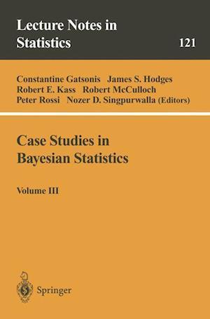 Case Studies in Bayesian Statistics : Volume III