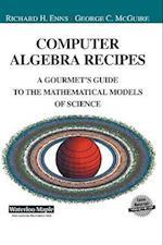 Computer Algebra Recipes (Undergraduate Texts in Contemporary Physics)