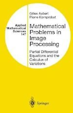 Mathematical Problems in Image Processing (Applied Mathematical Sciences Springer, nr. 147)