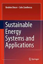 Sustainable Energy Systems and Applications af Ibrahim Dincer, Calin Zamfirescu