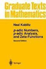 P-adic Numbers, P-adic Analysis, and Zeta-functions (GRADUATE TEXTS IN MATHEMATICS)