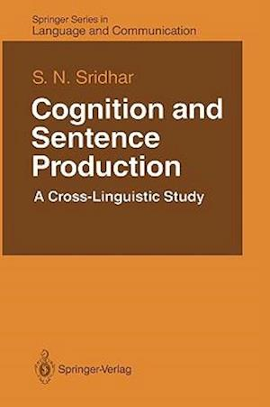 Cognition and Sentence Production : A Cross-Linguistic Study