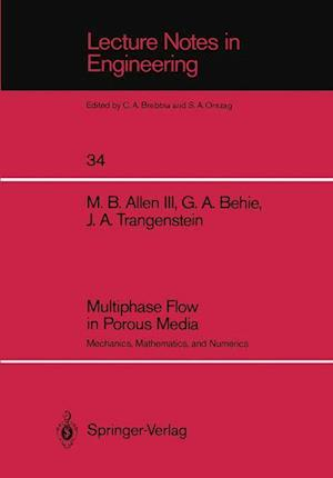 Multiphase Flow in Porous Media : Mechanics, Mathematics, and Numerics