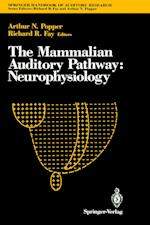 The Mammalian Auditory Pathway af Arthur N. Popper