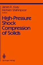 High-Pressure Shock Compression of Solids (Shock Wave And High Pressure Phenomena)