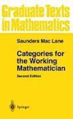 Categories for the Working Mathematician (GRADUATE TEXTS IN MATHEMATICS, nr. 5)