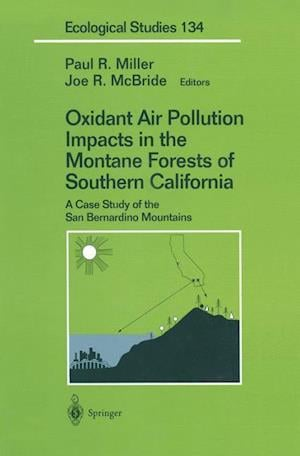 Oxidant Air Pollution Impacts in the Montane Forests of Southern California: A Case Study of the San Bernardino Mountains