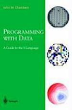 Programming with Data: A Guide to the S Language af J. M. Chambers, John M. Chambers