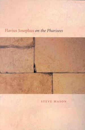 Bog, paperback Flavius Josephus on the Pharisees af Steve Mason