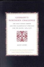 Germany's Northern Challenge (Studies in Central European Histories, nr. 27)