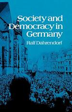 Society and Democracy in Germany af Ralf Dahrendorf