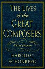 The Lives of the Great Composers af Harold C. Schonberg