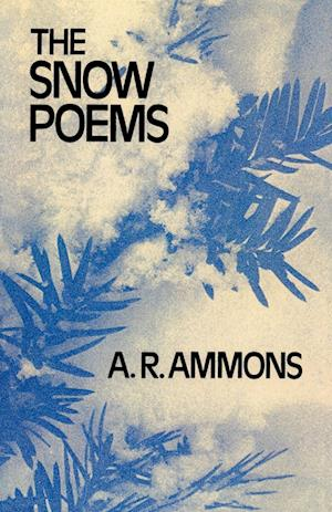 Ammons, A: Snow Poems