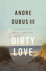 Dirty Love af III Dubus, André