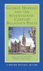 George Herbert and the Seventeenth-Century Religious Poets (Norton Critical Editions)