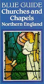Churches and Chapels of Northern England (Blue Guides Norton)