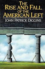 The Rise and Fall of the American Left