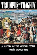 Triumphs and Tragedy af Ramon Eduardo Ruiz, Ram N. Eduardo Ru Z.