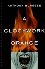 A Clockwork Orange af Anthony Burgess