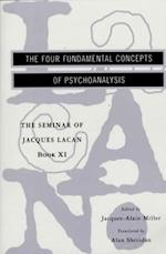 The Four Fundamental Concepts of Psychoanalysis (SEMINAR OF JACQUES LACAN)