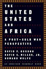 The United States and Africa af David F. Gordon, David C. Miller, David Wolpe