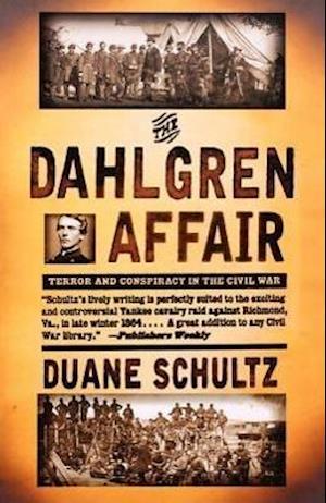 Schultz, D: Dahlgren Affair - Terror & Conspiracy in the Civ