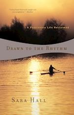 Drawn to the Rhythm: A Passionate Life Reclaimed