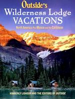 Outside's Wilderness Lodge Vacations (Outside Books)