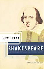 How to Read Shakespeare (How to Read)
