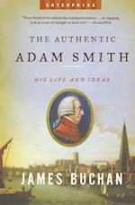 The Authentic Adam Smith (Enterprise W W Norton Paperback)
