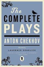 The Complete Plays af Laurence Senelick, Anton Chekhov, Anton Pavlovich Chekhov