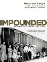Impounded af Linda Gordon, Gary Y Okihiro, Dorothea Lange