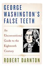 George Washington's False Teeth af Robert Darnton