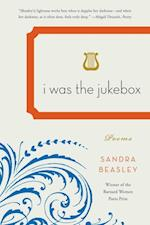 I Was the Jukebox af Sandra Beasley