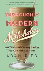 Thoroughly Modern Milkshakes af Adam Ried