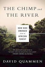 The Chimp and the River af David Quammen