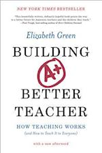 Building a Better Teacher af Elizabeth Green