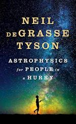 Astrophysics for People in a Hurry af Neil Degrasse Tyson