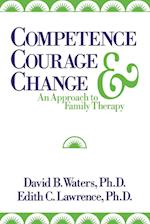 Competence, Courage, and Change (Studies in Writing and Rhetoric)