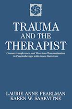 Trauma and the Therapist: Countertransference and Vicarious Traumatization in Psychothcountertransference and Vicarious Traumatization in Psycho
