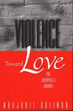 From Violence, Toward Love (Norton Professional Books Hardcover)