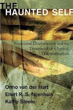 The Haunted Self af Onno van der Hart, Kathy Steele, Ellert R S Nijenhuis