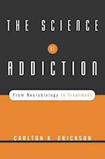 The Science of Addiction (Norton Professional Books Hardcover)