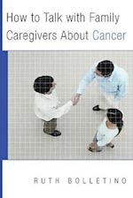 How to Talk with Family Caregivers about Cancer (Norton Professional Books Paperback)
