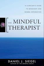 The Mindful Therapist (Norton Series on Interpersonal Neurobiology)