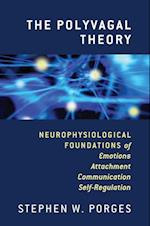 The Polyvagal Theory (Norton Series on Interpersonal Neurobiology)