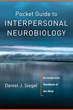Pocket Guide to Interpersonal Neurobiology (Norton Series on Interpersonal Neurobiology)